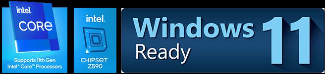 intel CORE, Supports 11th Gen Intel Core Processors; intel CHIPSET Z590, Windows 11 Ready